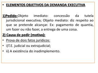 ELEMENTOS OBJETIVOS DA DEMANDA EXECUTIVA