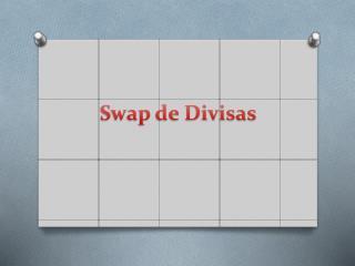 Swap de Divisas