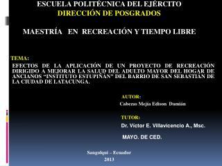 ESCUELA POLITÉCNICA DEL EJÉRCITO DIRECCIÓN DE POSGRADOS MAESTRÍA   EN  RECREACIÓN Y TIEMPO LIBRE