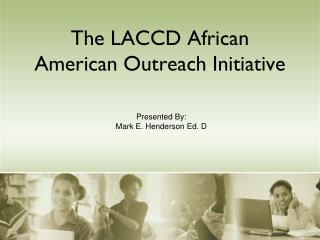 The LACCD African American Outreach Initiative