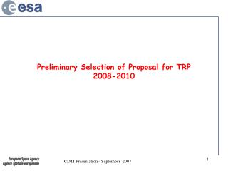 Preliminary Selection of Proposal for TRP  2008-2010