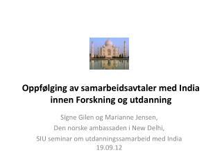 Oppfølging av samarbeidsavtaler med India innen Forskning og utdanning