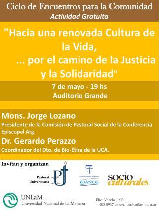 """""""Hacia una renovada Cultura de la Vida,       ... por el camino de la Justicia y la Solidaridad """""""
