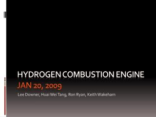 Hydrogen Combustion Engine  Jan 20, 2009