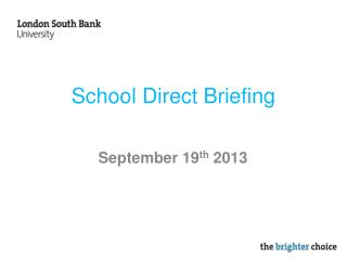 School Direct Briefing