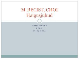 M-RECIST, CHOI Haigusjuhud