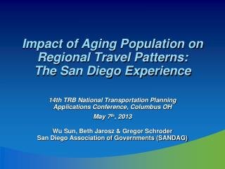 Impact of Aging Population on Regional Travel Patterns : The  San Diego Experience