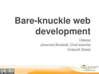 Bare-knuckle web development