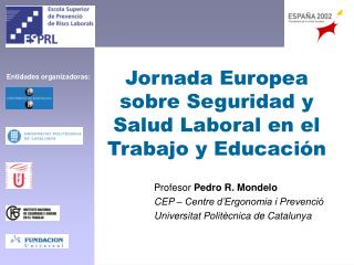 Jornada Europea sobre Seguridad y Salud Laboral en el Trabajo y Educaci n