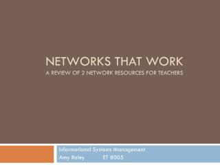 Networks that work A review of 2 network resources for Teachers