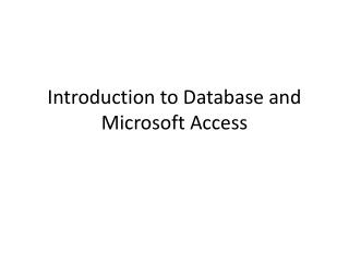 Introduction to Database and Microsoft Access
