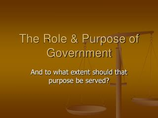 The  Role & Purpose  of Government