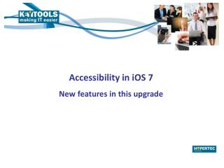 Accessibility in iOS 7 New features in this upgrade