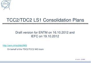 TCC2/TDC2 LS1 Consolidation Plans