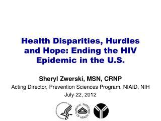 Health Disparities, Hurdles and Hope: Ending the HIV Epidemic in the  U.S.
