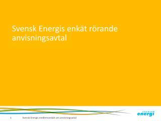 Svensk Energis enkät rörande anvisningsavtal