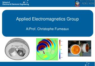 Applied Electromagnetics Group A/Prof. Christophe Fumeaux