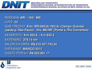 MINIST RIO DOS TRANSPORTES DEPARTAMENTO NACIONAL DE INFRAESTRUTURA DE TRANSPORTES SUPERINTEND NCIA REGIONAL NO ESTADO DO