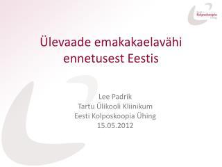 Ülevaade emakakaelavähi ennetusest Eestis