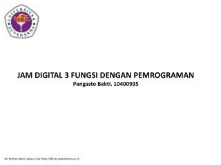 JAM DIGITAL 3 FUNGSI DENGAN PEMROGRAMAN Pangasto Bekti. 10400935