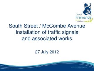 South Street / McCombe Avenue  Installation of traffic signals and associated works