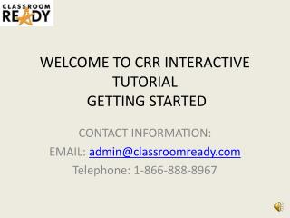 WELCOME TO  CRR  INTERACTIVE TUTORIAL  GETTING STARTED