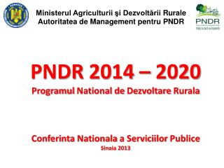 Ministerul Agriculturii şi Dezvoltării Rurale Autoritatea de Management pentru PNDR