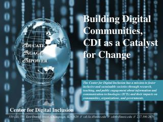 Building Digital Communities, CDI as a Catalyst for  Change