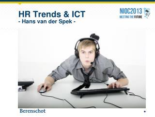 HR Trends & ICT - Hans van der Spek  -