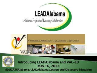 Introducing LEADAlabama and VAL-ED May 16, 2012
