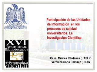 Celia  Mireles Cárdenas (UASLP)  Verónica Soria Ramírez (UNAM)