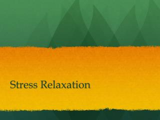 Stress Relaxation