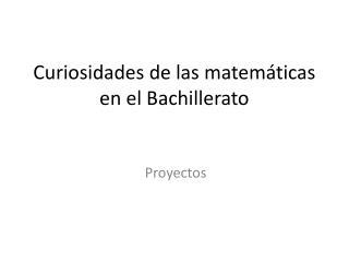 Curiosidades de las matemáticas en el Bachillerato