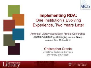 Implementing RDA: One Institution�s Evolving Experience, Two Years Later
