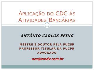 A plica� � o  do CDC  � s  A tividades Banc �rias