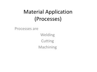 Material Application (Processes)