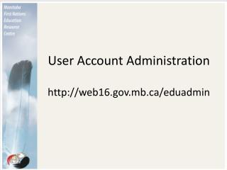 User Account Administration web16.mb/eduadmin