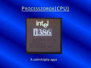 Processzorok(CPU)
