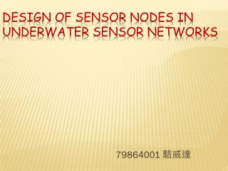 Design of Sensor Nodes In Underwater Sensor Networks