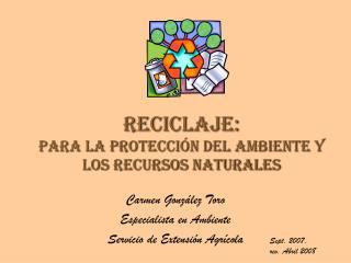 Reciclaje: para la protecci n del ambiente y los recursos naturales
