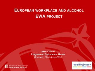 European workplace and alcohol  EWA project