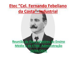 "Etec ""Cel. Fernando  Febeliano  da Costa""- Industrial"
