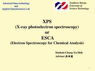 XPS (X- ray photoelectron spectroscopy ) or  ESCA  ( Electron Spectroscopy for Chemical Analysis)