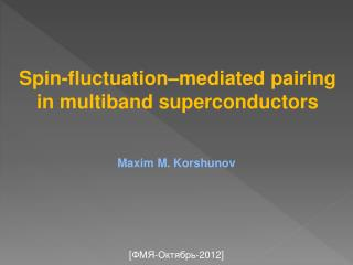 Spin-fluctuation–mediated pairing in multiband superconductors