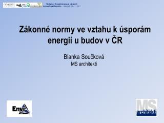 Zákonné normy ve vztahu kúsporám energií  u budov v ČR
