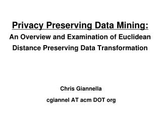 Privacy Preserving Data Mining: An Overview and Examination of Euclidean Distance Preserving Data Transformation