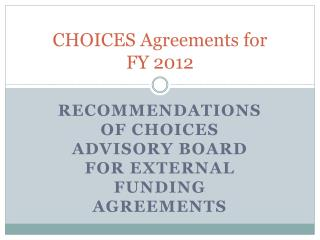 CHOICES Agreements for        FY 2012