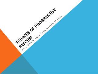 Sources of Progressive Reform