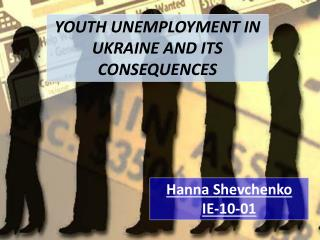 YOUTH  UNEMPLOYMENT  IN UKRAINE AND ITS CONSEQUENCES