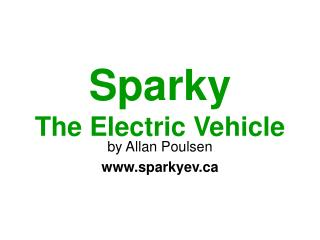 Sparky The Electric Vehicle